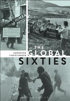 Bog, paperback The Global Sixties af Samantha Christiansen