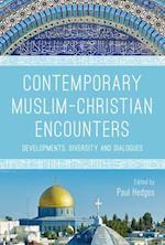 Contemporary Muslim-Christian Encounters