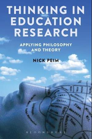 Bog, hardback Thinking in Education Research: Applying Philosophy and Theory af Nick Peim