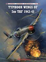 Typhoon Wings of 2nd TAF 1943 45