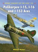 Polikarpov I-15, I-16 and I-153 Aces (Aircraft of the Aces)