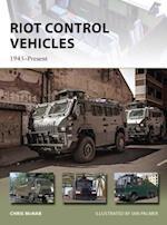Riot Control Vehicles (New Vanguard, nr. 219)