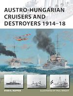 Austro-Hungarian Cruisers and Destroyers 1914-18 (New Vanguard, nr. 241)