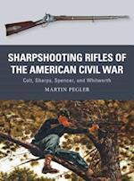 Sharpshooting Rifles of the American Civil War (Weapon, nr. 56)