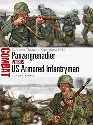 Panzergrenadier vs US Armored Infantryman af Steven J. Zaloga