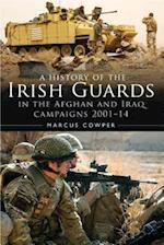 A History of the Irish Guards in the Afghan and Iraq Campaigns 2001-2014 (Regimental Histories)