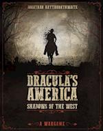 Dracula's America: Shadows of the West (Dracula S America)