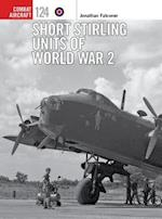 Short Stirling Units of World War 2 (Combat Aircraft, nr. 124)