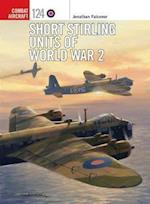 Short Stirling Units of World War 2 (Combat Aircraft)