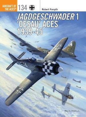 Jagdgeschwader 1 'Oesau' Aces 1939-45 af Robert Forsyth
