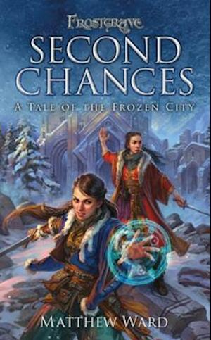 Frostgrave: Second Chances af Matthew Ward