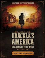 Dracula's America: Shadows of the West: Hunting Grounds (Dracula S America)