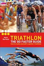 Triathlon - the Go Faster Guide