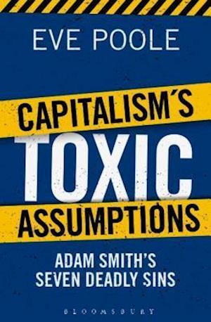 Capitalism's Toxic Assumptions