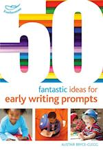 50 Fantastic Ideas for Early Writing Prompts (50 Fantastic Ideas)