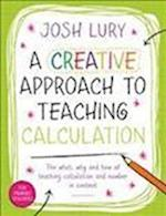 A Creative Approach to Teaching Calculation af Josh Lury