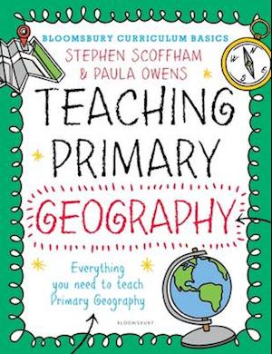 Bog, paperback Bloomsbury Curriculum Basics: Teaching Primary Geography af Stephen Scoffham