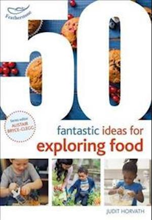 Bog, paperback 50 Fantastic Ideas for Exploring Food af Judit Horvath
