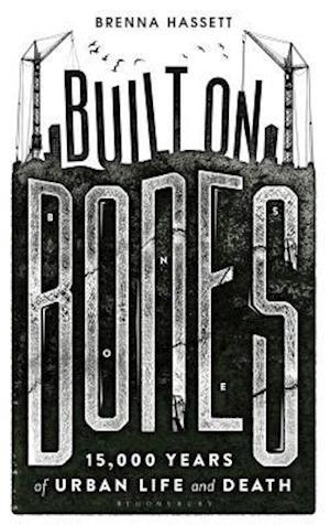 Bog, hardback Built on Bones af Brenna Hassett
