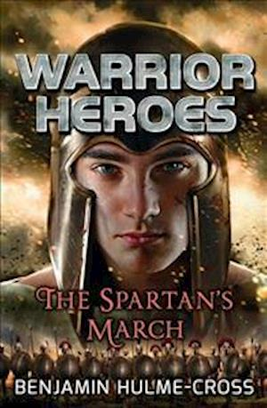Bog, paperback Warrior Heroes the Spartan's March af Benjamin Hulme-cross