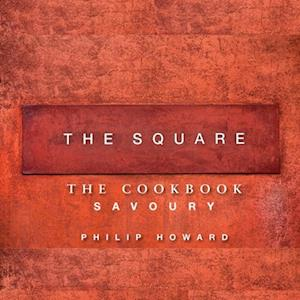 Square: Savoury af Philip Howard