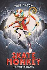 Skate Monkey: The Cursed Village (HighLow)