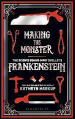 Making the Monster af Kathryn Harkup