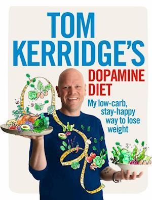 Bog, hardback Tom Kerridge's Dopamine Diet af Tom Kerridge