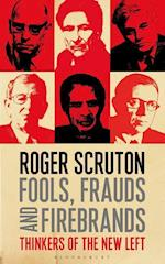 Fools, Frauds and Firebrands af Roger Scruton