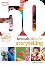 50 Fantastic Ideas for Storytelling (50 Fantastic Ideas)