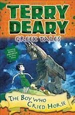 Greek Tales: The Boy Who Cried Horse (Greek Tales)