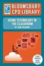 Bloomsbury CPD Library: Using Technology in the Classroom (Bloomsbury CPD Library)