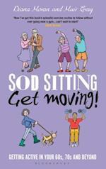 Sod Sitting, Get Moving! (Sod)