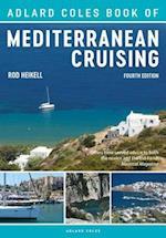 Adlard Coles Book of Mediterranean Cruising (Adlard Coles Book of)