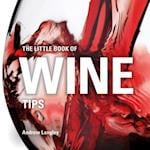 The Little Book of Wine Tips (Little Books)