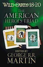 Wild Cards 18-20: The American Heroes Triad af George R.R. Martin