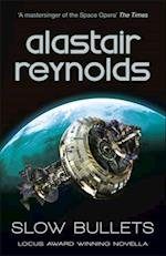 Slow Bullets af Alastair Reynolds