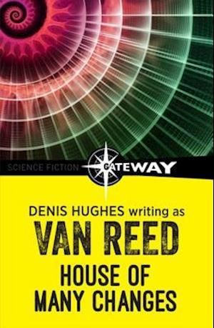 House of Many Changes af Denis Hughes, Van Reed