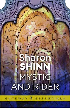 Mystic and Rider af Sharon Shinn