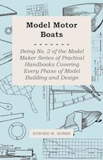 Model Motor Boats - Being No. 2 of the Model Maker Series of Practical Handbooks Covering Every Phase of Model Building and Design af Edward W. Hobbs