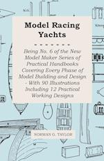 Model Racing Yachts - Being No. 6 of the New Model Maker Series of Practical Handbooks Covering Every Phase of Model Building and Design - With 90 Ill