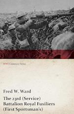The 23rd (Service) Battalion Royal Fusiliers (First Sportsman's) (WWI Centenary Series) af Fred W. Ward