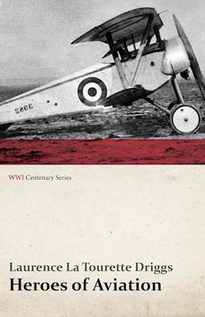 Heroes of Aviation (WWI Centenary Series)