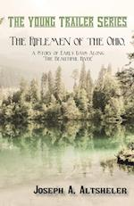 The Riflemen of the Ohio, a Story of Early Days Along the Beautiful River