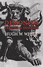 Demonism Verified and Analyzed
