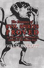 The Existence of Evil Spirits Proved - As Their Agency, Particularly in Relation to the Human Race