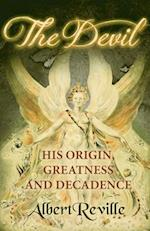 The Devil - His Origin, Greatness and Decadence