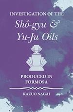 Investigation of the Sho-Gyu and Yu-Ju Oils Produced in Formosa af Kazuo Nagai