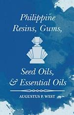 Philippine Resins, Gums, Seed Oils, and Essential Oils af Augustus P. West