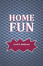 Home Fun